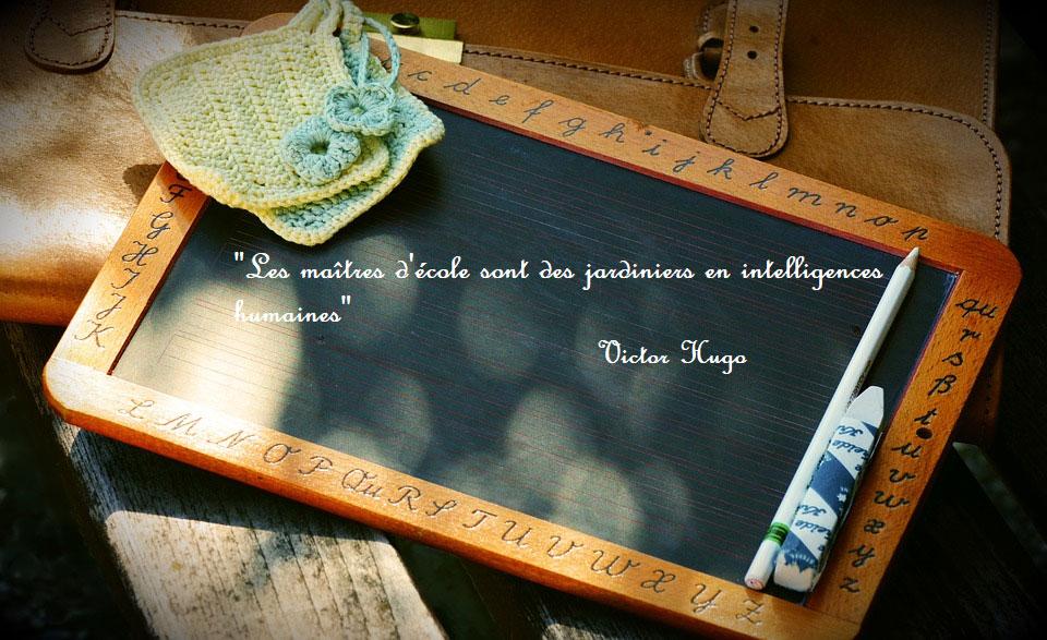 """Citation de Victor Hugo : """"Les maîtres d'école sont des jardiniers en intelligences humaines"""""""